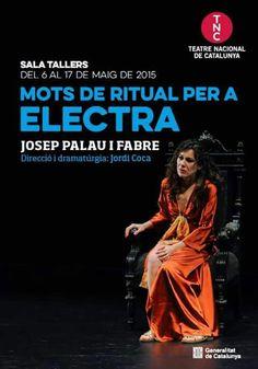 Mots de rituals per a Electra, de Josep Palau i Fabre. Teatre Nacional de Catalunya. Barcelona, 2015.