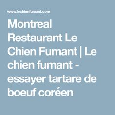 Le Chien Fumant brings fresh local fare straight to your plate. Come for brunch or dinner and experience bold adventures, comfort food, or both at once. Restaurant, Brunch, Dinner, Food, Korean Beef, Smoking, Dog, Dining, Meal
