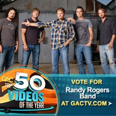 Vote for Randy Rogers Band on GAC's Top 50 Videos of 2012 at www.gactv.com/top50