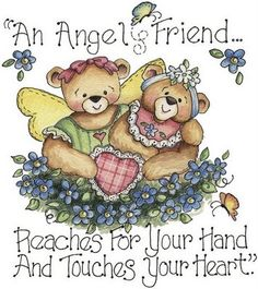 I am blessed with angel friends...