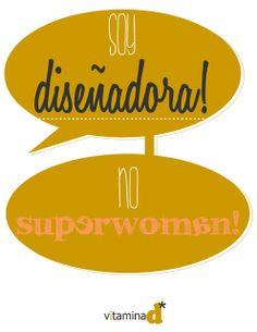 vitamina d*_ Diseño para eventos: Soy diseñadora, no superwoman...
