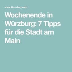 Wochenende in Würzburg: 7 Tipps für die Stadt am Main