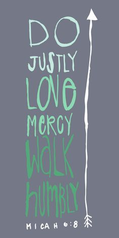 Do Justly Love Mercy Walk Humbly