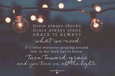 Turn towards grace.