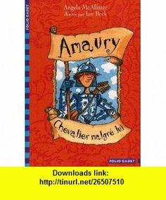 Amaury, chevalier malgr� lui (9782070610204) Angela McAllister , ISBN-10: 2070610209  , ISBN-13: 978-2070610204 ,  , tutorials , pdf , ebook , torrent , downloads , rapidshare , filesonic , hotfile , megaupload , fileserve