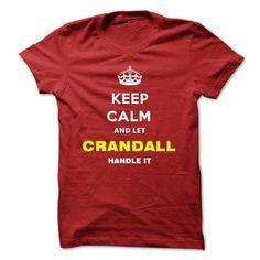 I Love Keep Calm And Let Crandall Handle It Shirts & Tees