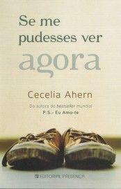 Baixar Livro Se me Pudesses Ver Agora - Cecelia Ahern em PDF, ePub e Mobi