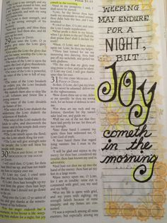 Psalm 30: 5 WEEPING MAY ENDURE FOR A NIGHT, BUT JOY COMETH IN THE MORNING. Scripture Journaling Bible doodle art