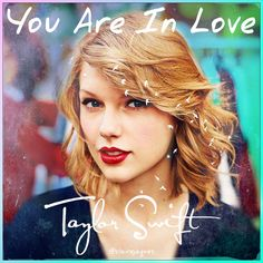 You Are In Love Taylor Swift cover edit by Claire Jaques