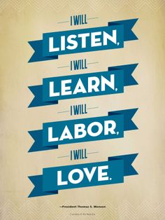 Four resolutions: listen, labor, learn, and love. LDS quote from President Thomas S. Monson.