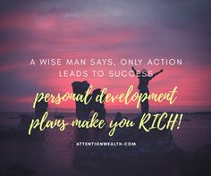 Creating a good personal development plan will help you keep focus and complete your goals. This is a must for anyone trying to create financial wealth. Wise Men Say, Wealth Creation, How To Plan, How To Make, Personal Development, Make It Yourself, Education, Sayings, Learning