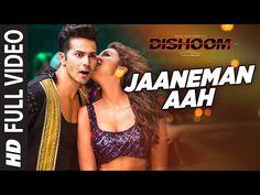 JAANEMAN AAH Full Video Song | DISHOOM | Varun Dhawan| Parineeti Chopra | Latest…