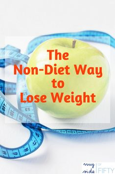 The Non-Diet Way to Lose Weight | Real Nourishment: The Body, Mind and Soul Kind by Life and Health Coach, Sally Twellman, R. D. #diet #dieting #dietplan #weightlosstransformation