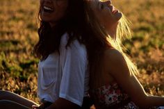 Being with your Best Friend and just Laughing about everything