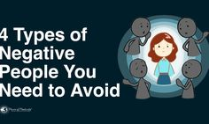 4 Types of Negative People You Need To Avoid