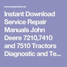 Instant download service repair manuals john deere 102 115 125 135 instant download service repair manuals john deere 72107410 and 7510 tractors diagnostic and test fandeluxe Choice Image