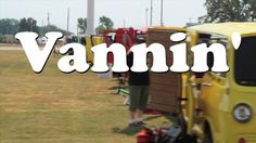Vannin - A Documentary Trailer by Little Cabin Films. A documentary about custom vans and the vannin lifestyle. Coming in 2013 by Andrew J Morgan and Nick Nummerdor.