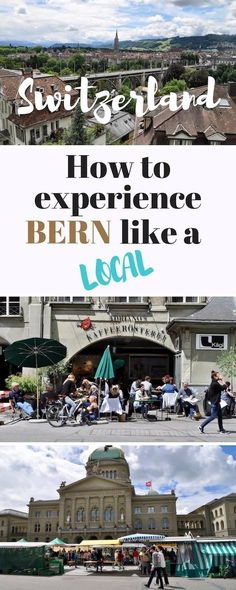 Read my guide and find out how to experience Bern, Switzerland like a local in the summer!