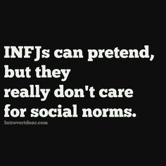 INFJ - I understand and accept their function but harbor a desire to subvert before norm becomes de facto (or de jure) law! ;)
