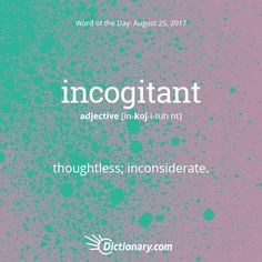 Today's Word of the Day is incogitant. #WordOfTheDay #language #vocabulary