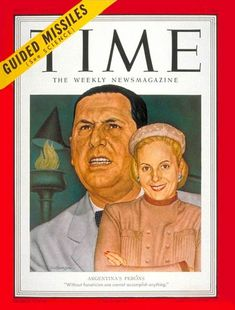 """Ernest Hamlin Baker, """"Juan and Eva Peron,"""" Time magazine cover art, May 1951 History Of Argentina, Newspaper Front Pages, Time Magazine, Magazine Covers, Remember The Time, Movie Props, High Art, Queen, Princesas Disney"""