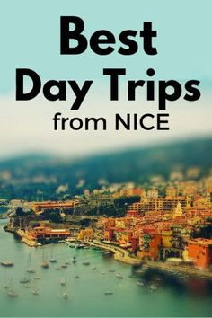 Best day trips you can easily take from Nice, France - with modes of transport! Both along the French Riviera and in the hills and valleys surrounding Nice. #france #nice #daytrip