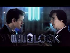"WHOLOCK �014 Sherlock meets the Doctor | What A ""Doctor Who""/""Sherlock"" Crossover Would Actually Look Like"