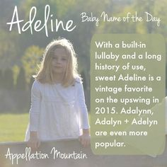 Adeline: Baby Name of the Day - Adaline Baby Name - Ideas of Adaline Baby Name - Sweet Adeline! Also spelled Adalynn Adalyn Adelyn and Addilyn and so on. A vintage charmer with a song to sing no matter how the name is spelled. Baby Girl Names, Boy Names, My Baby Girl, Gaelic Baby Names, Hebrew Names, Name Inspiration, Writing Inspiration, Unusual Baby Names, Adeline