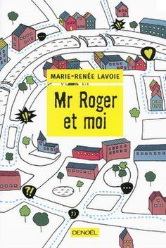 Mr Roger et moi de Marie-Renée Lavoie