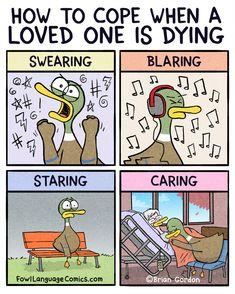 How To Cope - Fowl Language Comics Cute Comics, Funny Comics, Funny Laugh, Funny Jokes, Brian Gordon, Fowl Language Comics, When Someone Dies, Nerd Memes, Words Of Comfort