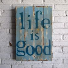 Life is good.  Spray stencil on wood. 40 x 60 x 2 cm  #woodsign #homedecoration #homeandliving #vintage #alldecos