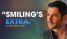 """""""Smiling's extra."""" - Dr. William Rush"""