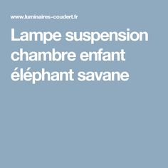 Lampe suspension chambre enfant éléphant savane