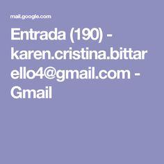 Entrada (190) - karen.cristina.bittarello4@gmail.com - Gmail