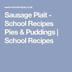 Sausage Plait - School Recipes Pies & Puddings | School Recipes