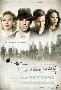 The Black Dahlia , starring Josh Hartnett, Aaron Eckhart, Scarlett Johansson, Hilary Swank. Two policemen see their personal and professional lives fall apart in the wake of the 'Black Dahlia' murder investigation. #Crime #Drama #Mystery #Thriller