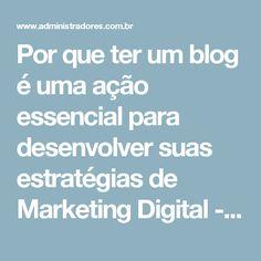 Por que ter um blog é uma ação essencial para desenvolver suas estratégias de Marketing Digital - Artigos - Marketing - Administradores.com