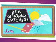 Learn about different types of weather and how to keep track of your weather observations!