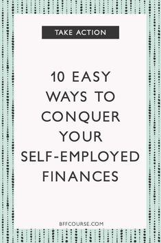 business finance 10 easy ways to conquer your self-employed finances // BFF Course Business Planning, Business Tips, Online Business, Retirement Planning, How To Start A Blog Wordpress, Bff, Business Entrepreneur, Business Accounting, Bookkeeping Business