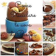 RICICLARE LE UOVA DI PASQUA piccola raccolta di dolci realizzati con cioccolato fondente, o al latte o bianco. Ideale per riciclare le uova di pasqua.