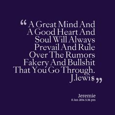 Prevails Quotes: A Great Mind And A Good Heart And Soul Will Always Prevail And