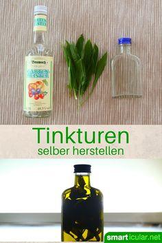 Nutze die gesunden Wirkstoffe von Heilkräutern und anderen Pflanzen mit selbstgemachten Tinkturen!