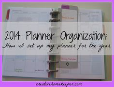 2014 Planner Organization: How I set up my planner for the new year. Simple, practical tips to help you stay organized all year long.