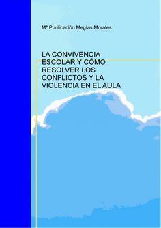 La convivencia escolar y como resolver los conflictos y la violencia en el aula – Biblioteca de los docentes
