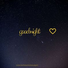 365 Good Night Quotes and Good Night Images 49 Good Night Beautiful, Night Love, Have A Good Night, Good Night Image, Good Morning Good Night, Goid Night, Good Night Baby, Good Night Greetings, Good Night Wishes