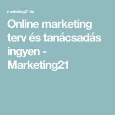 Online marketing terv és tanácsadás ingyen - Marketing21