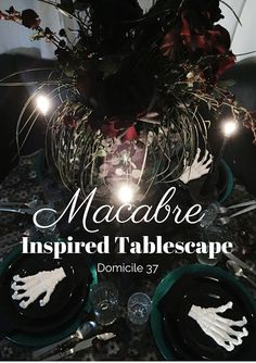 domicile 37: Macabre Inspired Tablescape