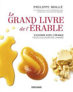 Le Grand Livre de l'érable : Cuisiner avec l'érable tous les jours de l'année   Idée Cadeau Québec