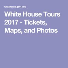 White House Tours 2017 - Tickets, Maps, and Photos