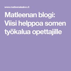 Matleenan blogi: Viisi helppoa somen työkalua opettajille Sosiaalinen Media, Wisdom, Education, Digital, Classroom Ideas, Ipad, English, Sun, Cats
